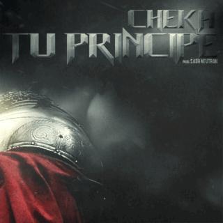 Cheka – Tu Principe (Prod. Saga Neutron)