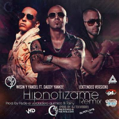 Wisin y Yandel Ft. Daddy Yankee – Hipnotizame (Official Remix) (Extended Version)