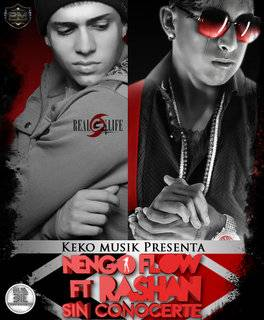 Ñengo Flow Ft. Rashan – Sin Conocerte (Original) - Reggaeton 2013 Febrero