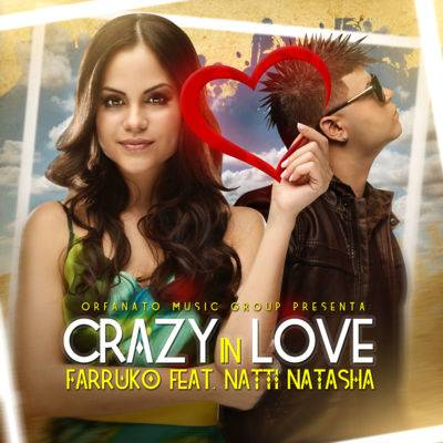 Farruko Ft. Natti Natasha – Crazy In Love (Orfanato Music Group)