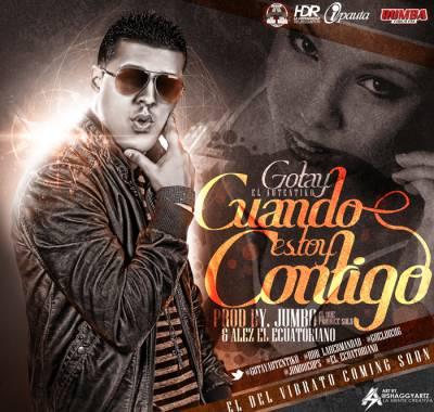 Gotay – Cuando Estoy Contigo - Reggaeton 2013 Febrero
