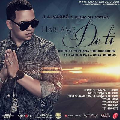 J Alvarez – Hablame De Ti (Prod. by Montana 'The Producer')