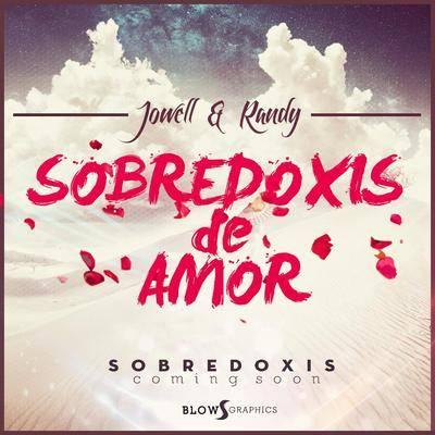 Jowell y Randy – Sobredoxis De Amor