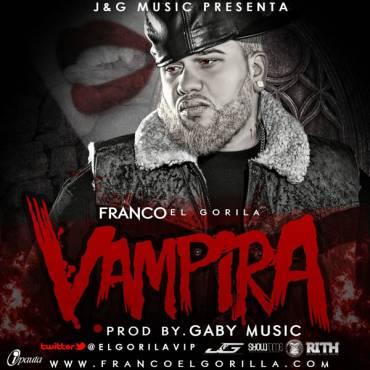 Franco El Gorila – Vampira (Prod. by Gaby Music)
