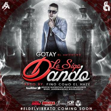 Gotay El Autentiko – Le Sigo Dando (Prod. By Haze & Duran The Coach)