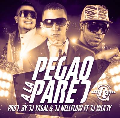 Jowel y Randy Ft. Trebol Clan - Pegao a la Pared (Prod. By Dj Yagal y Dj Nellflow Ft. Dj Wlady)
