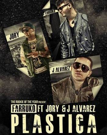 Farruko Ft Jory J Alvarez – Plastica (Original)