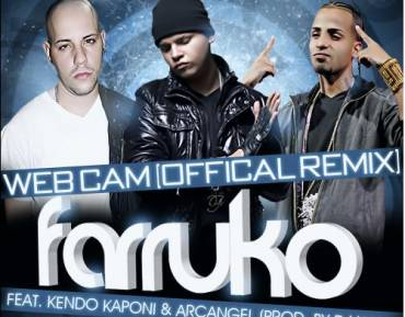 Farruko Ft Kendo Kaponi Arcangel – Web Cam (Original)