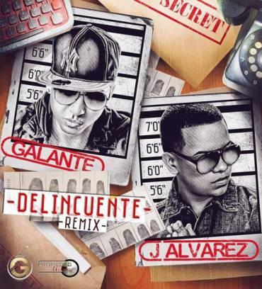 Galante El Emperador Ft. J Alvarez – Delincuente (Official Remix)
