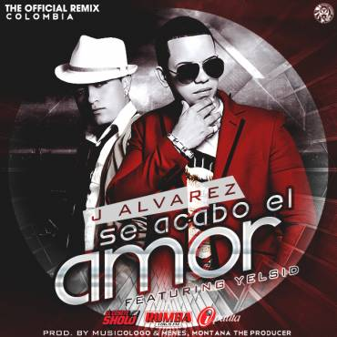 J Alvarez Ft. Yelsid – Se Acabo El Amor (Official Remix)