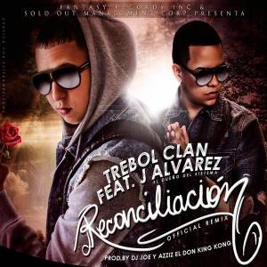 Trebol Clan Ft. J Alvarez – Reconciliación (Official Remix)
