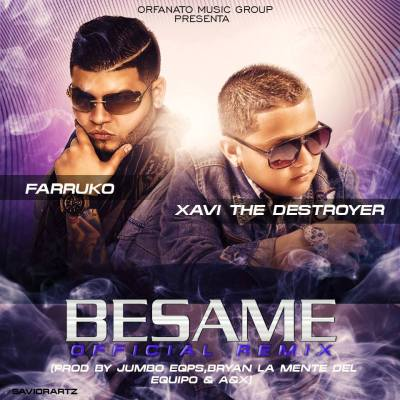 Farruko Ft Xavy The Destroyer - Besame Official Remix