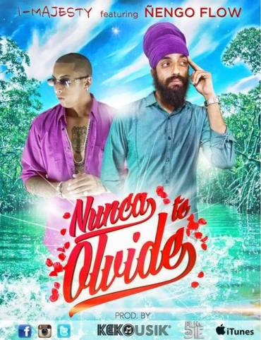 I-Majesty Ft Nengo Flow – Nunca Te Olvide (Prod. Keko Musik)