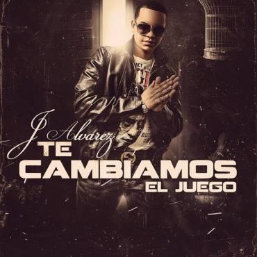 J Alvarez - Te Cambiamos El Juego