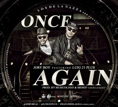 Jory Boy Ft Lui-G - Once Again - Reggaeton 2013 Agosto