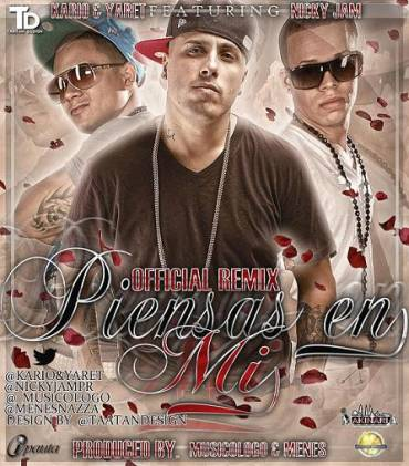 Kario y Yaret Ft Nicky Jam - Piensas En Mi Official Remix