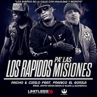 Pacho y Cirilo Ft Franco El Gorila - Los Rapidos Pa Las Misiones