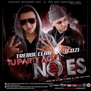 Trebol Clan Ft D.ozi - Tu Party Aqui No Es - Reggaeton 2013 Agosto