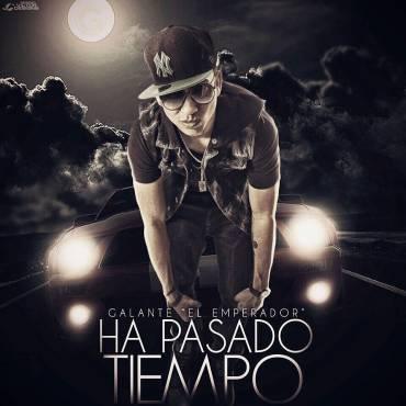Galante El Emperador – Ha Pasado Tiempo (Prod. By Los G4 & ALX) - Reggaeton 2013 Diciembre