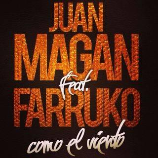 Juan Magan Ft. Farruko – Como El Viento