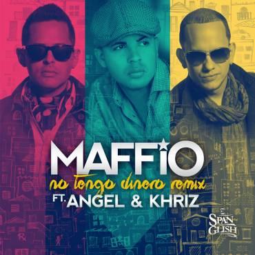 MAFFIO Ft. Angel & Khriz – No Tengo Dinero (Official Remix)
