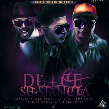 Maximus Wel Ft. Lui-G 21 Plus Y Jory – Dulce Sustancia (Official Remix)