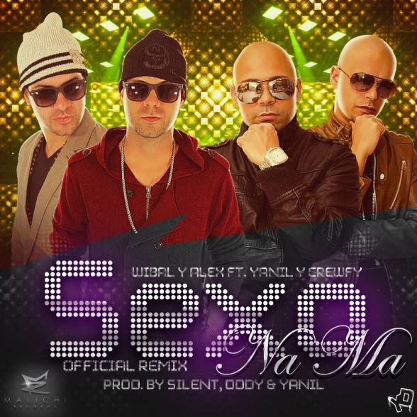 Wibal y Alex feat Yanil y Crewfy 'Sexo Na Ma' (Official Remix)