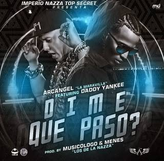 Daddy Yankee Ft. Arcangel – Dime Que Paso