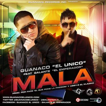 """Guanaco """"El Unico"""" Ft. Galante """"El Emperador"""" – Mala"""