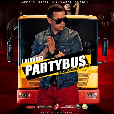 J Alvarez – Party Bus - reggaeton 2014