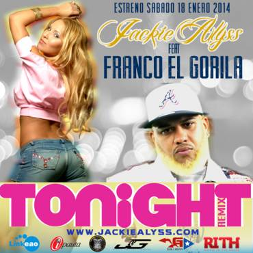 Jackie Alyss Ft. Franco El Gorila – Tonight (Official Remix)