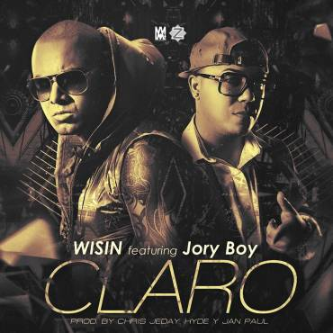 Wisin Ft. Jory Boy – Claro (Prod. By Hyde, Chris Jeday & Jan Paul)