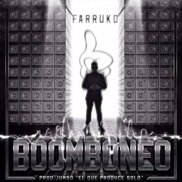 Farruko – Boomboneo (Prod. By Jumbo El Que Produce Solo)