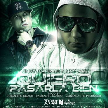 Findy Ft. Nicky Jam – Quiero Pasarla Bien (Prod. By Duran The Coach, Radikal El Cambio & Montana The Producer)