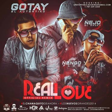 Gotay El Autentiko Ft. Ñejo El Broky & Ñengo Flow – Real Love (Official Remix)