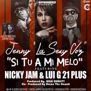 Jenny La Sexy Voz Ft. Nicky Jam Y Lui-G 21 Plus – Si Tu A Mi Melo