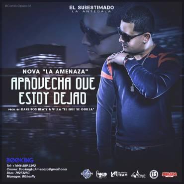 Nova La Amenaza – Aprovecha Que Estoy Dejao (Prod. By Karlitos Beats Y Villa El Que Se Guilla)