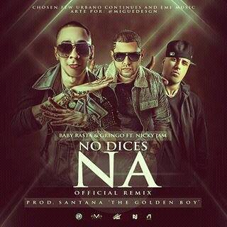 Baby Rasta & Gringo Ft. Nicky Jam – No Dices Na (Official Remix)