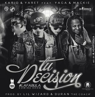 Kario & Yaret Ft. Yaga & Mackie – Tu Decision (Prod. Lil Wizard & Duran The Coach)