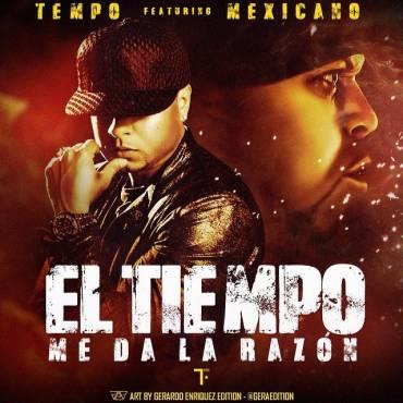 Tempo Ft. Mexicano 777 – El Tiempo Me Da la Razon