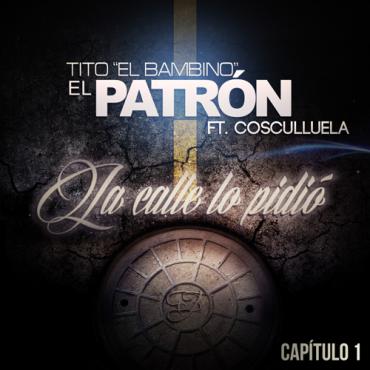 Tito El Bambino Ft. Cosculluela – La Calle Lo Pidio (Capítulo 1)