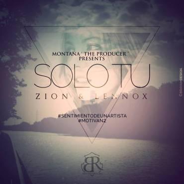 Zion Y Lennox – Solo Tu (Sentimiento De Un Artista)