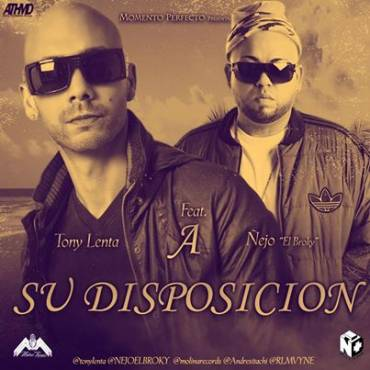 Tony Lenta Ft. Ñejo – A Su Disposición